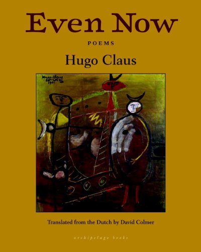Even Now Poems by Hugo Claus  2013 9781935744887 Front Cover