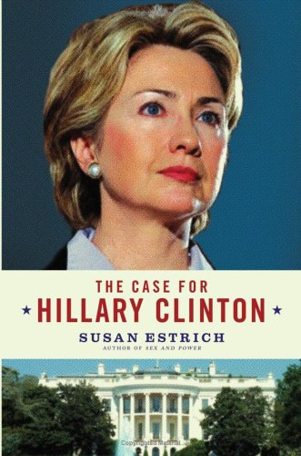 Case for Hillary Clinton   2005 9780060839888 Front Cover