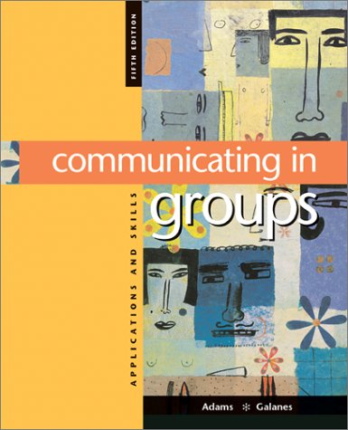 Communicating in Groups Applications and Skills 5th 2003 (Revised) 9780072483888 Front Cover