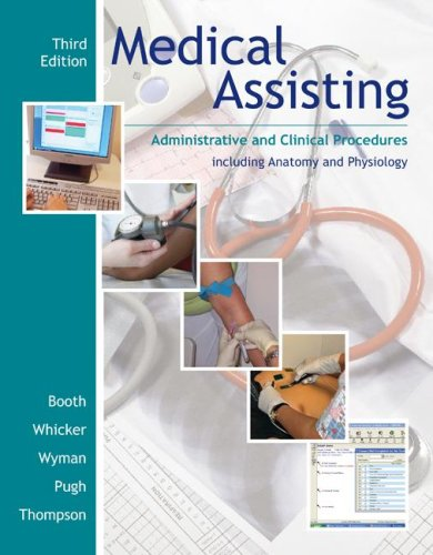 Medical Assisting Administrative and Clinical Procedures Including Anatomy and Pysiology 3rd 2009 edition cover