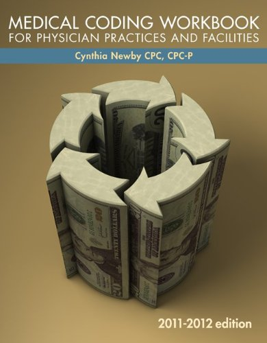 Medical Coding Workbook for Physician Practices and Facilities 2011-2012  6th 2012 edition cover