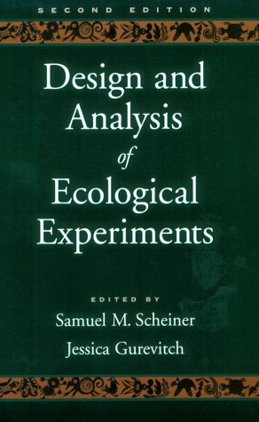 Design and Analysis of Ecological Experiments  2nd 2001 (Revised) 9780195131888 Front Cover