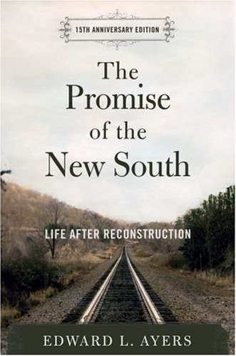 Promise of the New South Life after Reconstruction 15th 2007 (Anniversary) edition cover