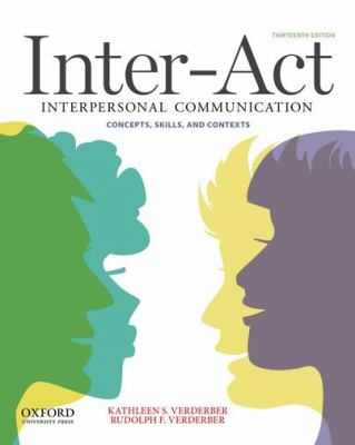 Inter-Act Interpersonal Communication Concepts, Skills, and Contexts 13th 2012 edition cover