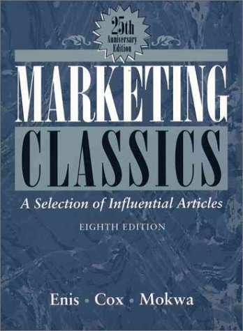 Marketing Classics 25th Anniversary A Selection of Influential Articles 8th 1995 (Anniversary) edition cover