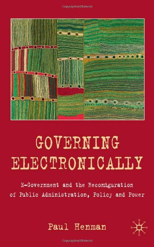 Governing Electronically E-Government and the Reconfiguration of Public Administration, Policy and Power  2010 9780230205888 Front Cover