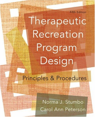 Therapeutic Recreation Program Design Principles and Procedures 5th 2009 edition cover