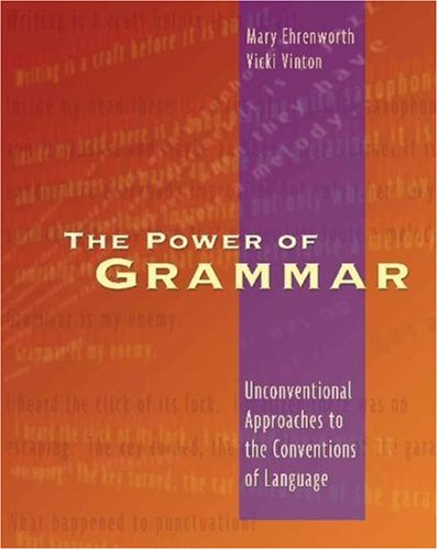 Power of Grammar Unconventional Approaches to the Conventions of Language  2005 edition cover