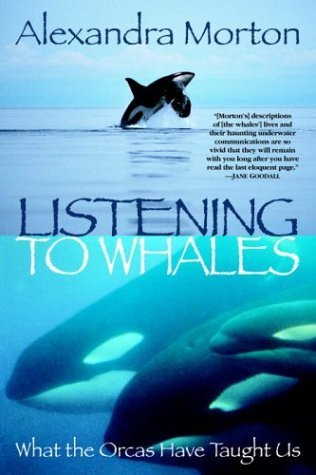 Listening to Whales What the Orcas Have Taught Us  2004 edition cover
