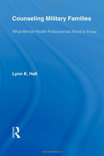 Counseling Military Families What Mental Health Professionals Need to Know  2008 9780415956888 Front Cover