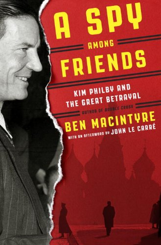 A Spy Among Friends: Kim Philby and the Great Betrayal  2014 9780553397888 Front Cover