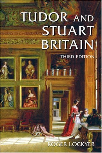Tudor and Stuart Britain 1485-1714 3rd 2005 (Revised) edition cover