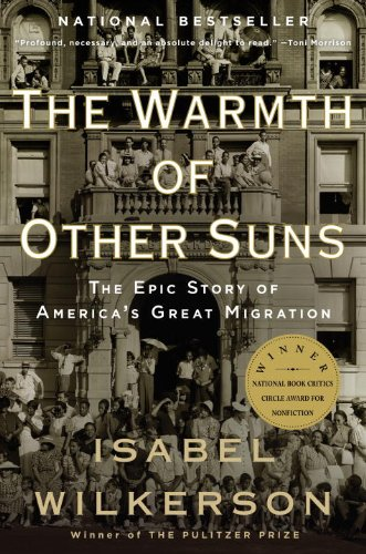 Warmth of Other Suns The Epic Story of America's Great Migration  2011 9780679763888 Front Cover