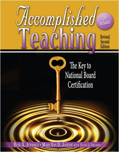 Accomplished Teaching The Key to National Board Certification 2nd 2007 (Revised) 9780757551888 Front Cover