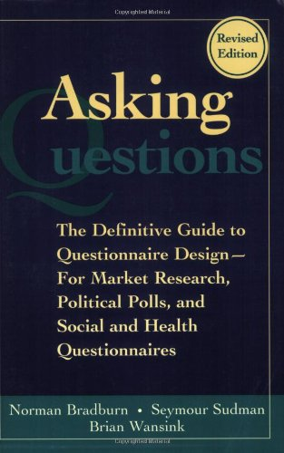 Asking Questions The Definitive Guide to Questionnaire Design -- for Market Research, Political Polls, and Social and Health Questionnaires 2nd 2004 (Revised) edition cover