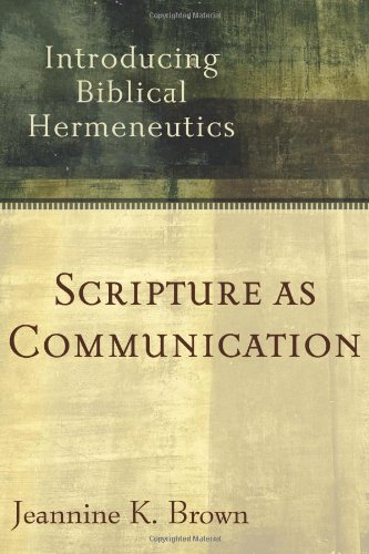 Scripture as Communication Introducing Biblical Hermeneutics  2007 edition cover