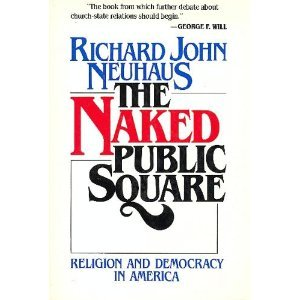 Naked Public Square Religion and Democracy in America  1984 edition cover