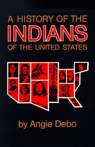 History of the Indians of the United States   1984 9780806118888 Front Cover