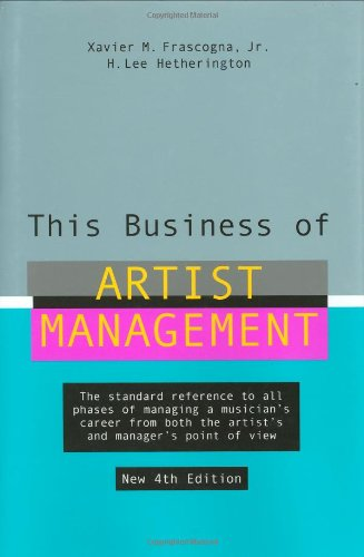 This Business of Artist Management  4th 2004 (Revised) edition cover