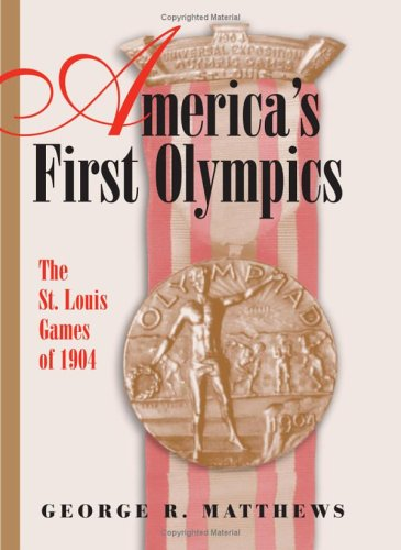 America's First Olympics The St. Louis Games Of 1904  2005 edition cover