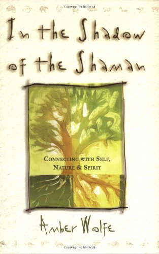 In the Shadow of the Shaman Connecting with Self, Nature and Spirit N/A 9780875428888 Front Cover