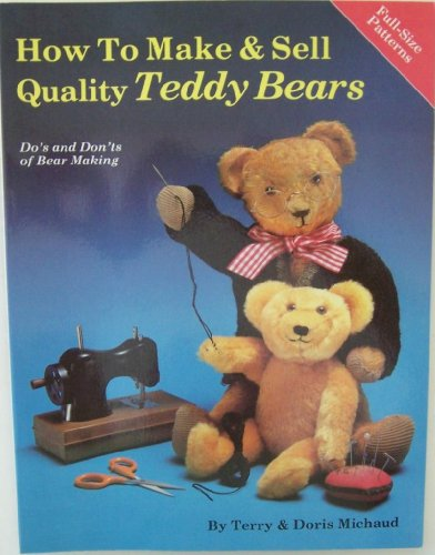 How to Make and Sell Quality Teddy Bears   1986 9780875882888 Front Cover