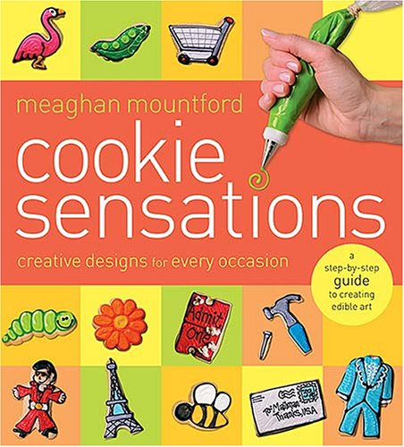 Cookie Sensations Creative Designs for Every Occasion  2007 9781401602888 Front Cover