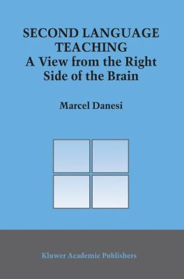 Second Language Teaching A View from the Right Side of the Brain  2003 9781402014888 Front Cover