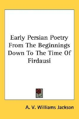 Early Persian Poetry from the Beginnings down to the Time of Firdausi  2005 edition cover