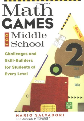 Math Games for Middle School Challenges and Skill-Builders for Students at Every Level  1998 9781556522888 Front Cover