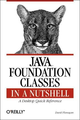Java Foundation Classes in a Nutshell A Desktop Quick Reference  1999 edition cover