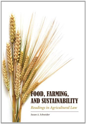 Food, Farming, and Sustainability Readings in Agricultural Law  2010 edition cover