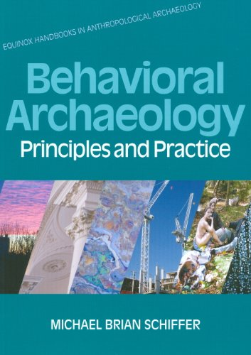 Behavioral Archaeology Principles and Practice  2011 9781845532888 Front Cover