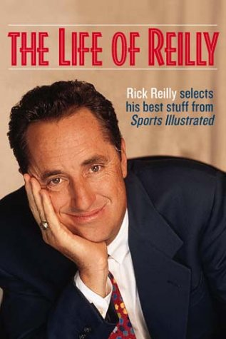 Life of Reilly : Three Decades Under the Blimp: The Best of Sports Illustrated's Rick Reilly N/A edition cover