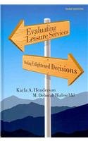 Evaluating Leisure Services Making Enlightened Decisions, Third Edition N/A edition cover