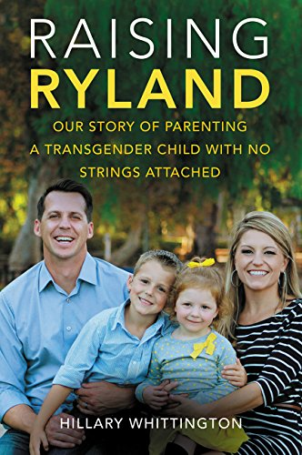 Raising Ryland Our Story of Parenting a Transgender Child with No Strings Attached  2016 9780062388889 Front Cover