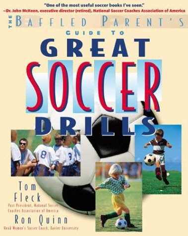 Baffled Parent's Guide to Great Soccer Drills   2002 9780071384889 Front Cover