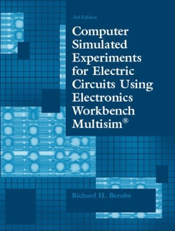 Computer Simulated Experiments for Electric Circuits Using Electronics Workbench Multisim  3rd 2004 (Revised) edition cover