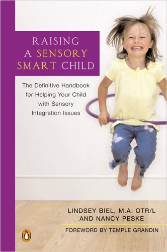Raising a Sensory Smart Child The Definitive Handbook for Helping Your Child with Sensory Integration Issues  2005 edition cover