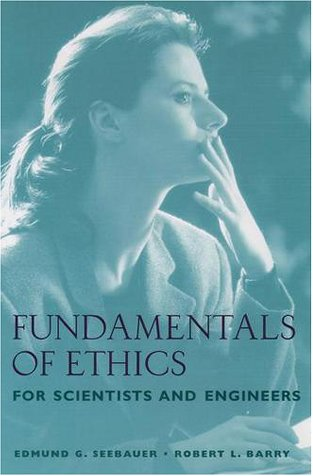 Fundamentals of Ethics for Scientists and Engineers   2001 edition cover