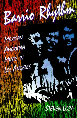 Barrio Rhythm Mexican American Music in Los Angeles  1993 edition cover