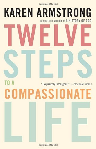 Twelve Steps to a Compassionate Life  N/A 9780307742889 Front Cover