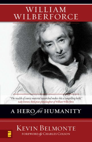William Wilberforce A Hero for Humanity  2007 9780310274889 Front Cover