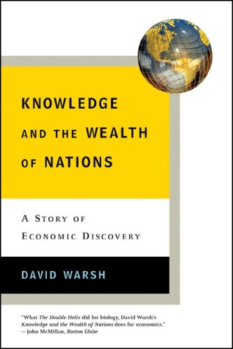 Knowledge and the Wealth of Nations A Story of Economic Discovery  2007 edition cover