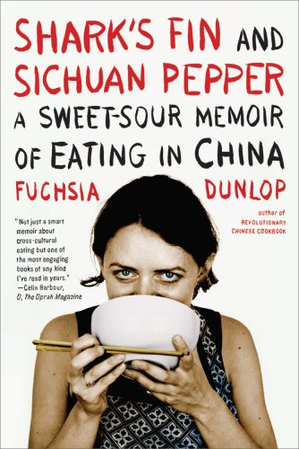 Shark's Fin and Sichuan Pepper A Sweet-Sour Memoir of Eating in China  2009 edition cover