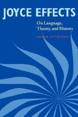 Joyce Effects On Language, Theory, and History  2000 9780521777889 Front Cover