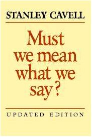 Must We Mean What We Say? A Book of Essays 2nd 2003 (Revised) 9780521821889 Front Cover