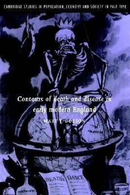 Contours of Death and Disease in Early Modern England   2002 9780521892889 Front Cover