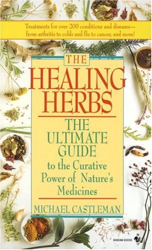 Healing Herbs The Ultimate Guide to the Curative Power of Nature's Medicines N/A 9780553569889 Front Cover