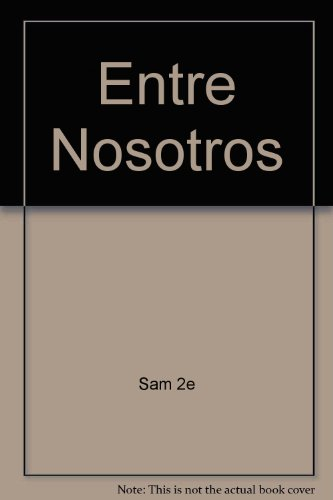 Entre Nosotros 2nd Edition Plus Student Activity Manual 2nd 2007 9780618798889 Front Cover
